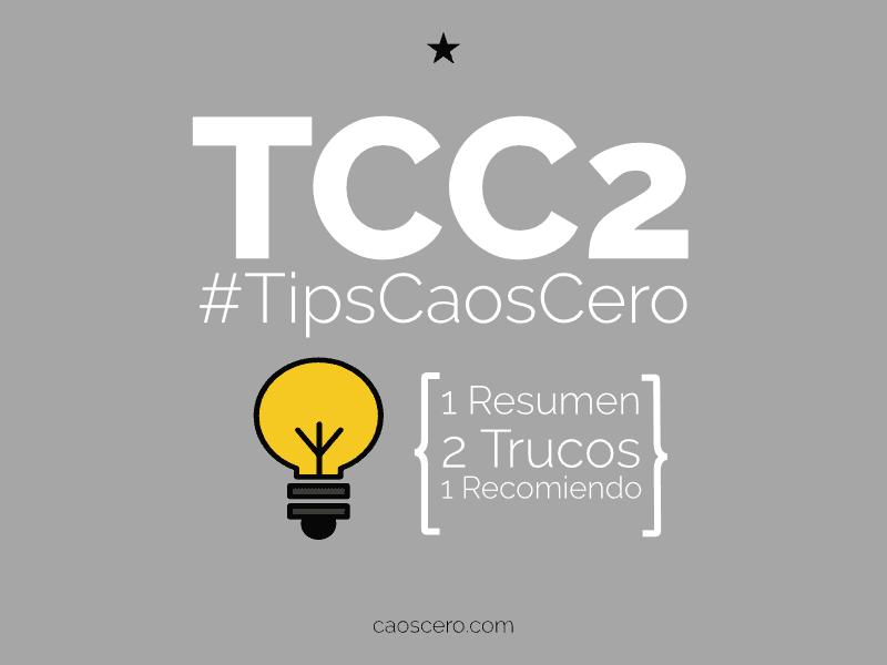 [#TipsCaosCero 2] Resumen mensual de mayo, 2 tips y 1 recomendación