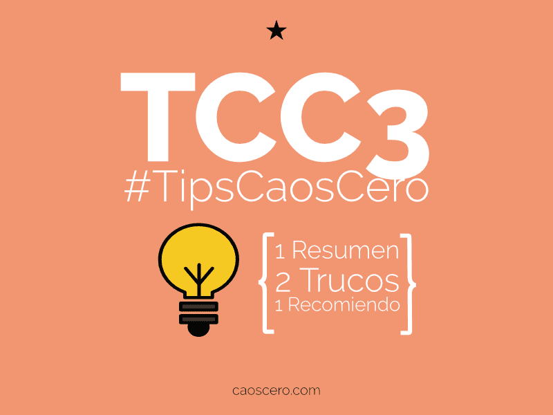 [#TipsCaosCero 3] Tips y resumen de junio&julio
