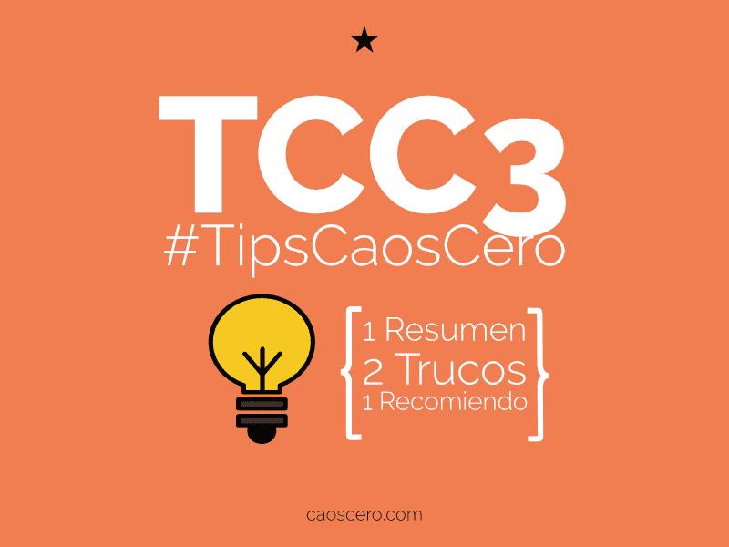 [#TipsCaosCero 3] Tips y resumen de junio & julio