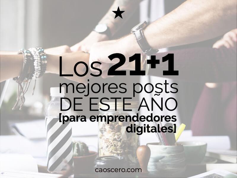 Los 21+1 mejores posts de este año para emprendedores digitales