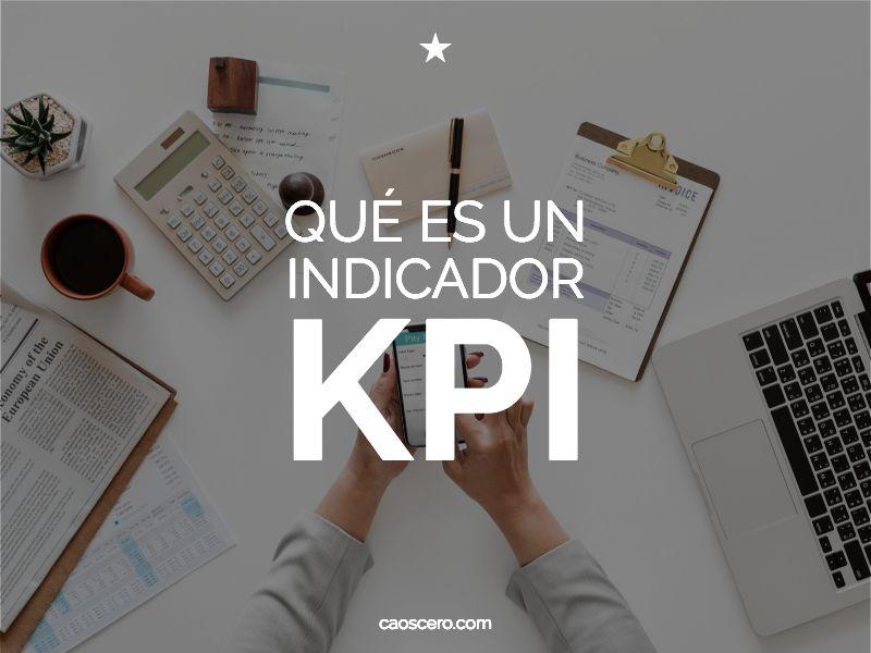 ¿Qué es un indicador KPI? Cómo dominar la analítica web de tu negocio online