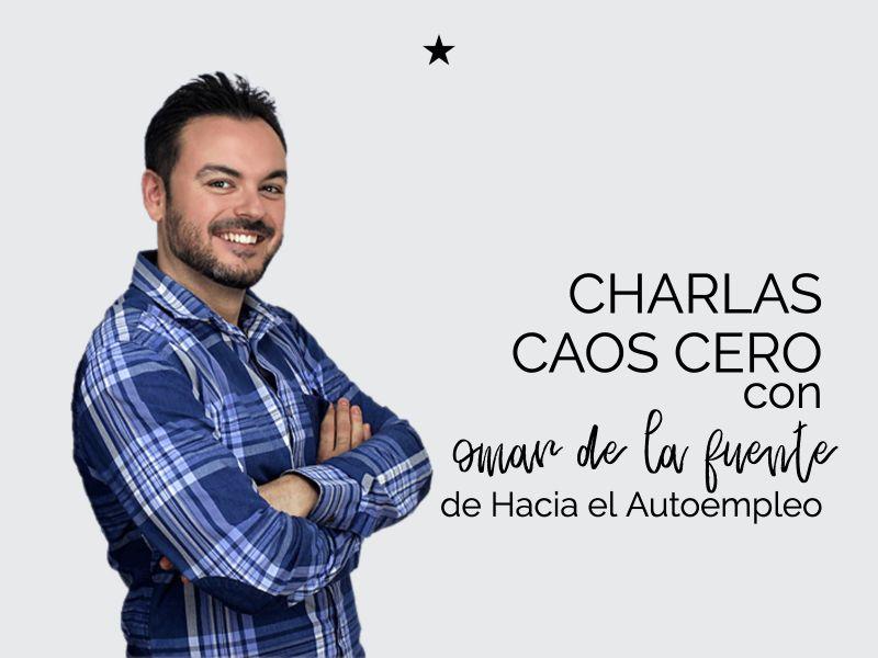 Charlas Caos Cero: mindset y ética profesional como herramientas de negocio para Omar de la Fuente